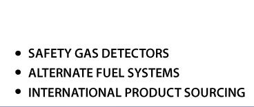 Saftey Gas Detetctors, Alternate Fuel Systems, International Product Sourcing